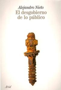 El desgobierno de lo público, de Alejandro Nieto